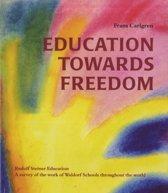 Education Towards Freedom