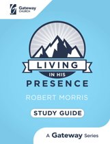 Living in His Presence Study Guide