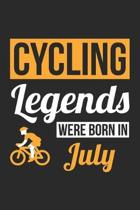 Cycling Legends Were Born In July - Cycling Journal - Cycling Notebook - Birthday Gift for Cyclist: Unruled Blank Journey Diary, 110 blank pages, 6x9