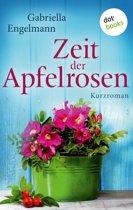 Zeit der Apfelrosen - Glücksglitzern: Zweiter Roman