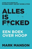 Boek cover Alles is f*cked van Mark Manson (Paperback)