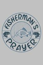 Fisherman?s Prayer: Fishing Journal Complete Fisherman's Log Book With Prompts, Records Details of Fishing Trip, Including Date, Time, Loc