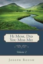 Hi Mom, Did You Miss Me? Volume 2