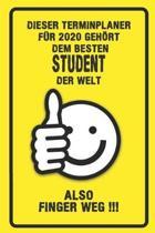 Dieser Terminplaner f�r 2020 geh�rt dem besten Student der Welt - also Finger Weg !!!: Organizer f�r das Jahr 2020 mit lustigem Spruch - Geschenk f�r