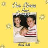 Our Stories From Granny