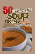50 Decadent Soup Recipes