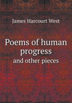 Poems of Human Progress and Other Pieces