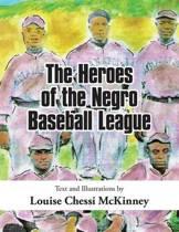 The Heroes of the Negro Baseball League