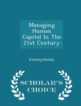 Managing Human Capital in the 21st Century - Scholar's Choice Edition
