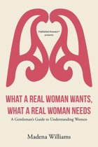 What a Real Woman Wants, What a Real Woman Needs
