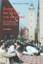 Onderweg met moslims 3 zomer 2007 - Europa, het mekka van de islam?