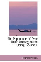 The Repressor of Over Much Blaming of the Clergy, Volume II