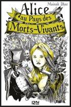 Alice au Pays des Morts-Vivants - tome 1