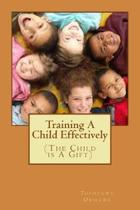 Training A Child Effectively: The Child Is a gift from God