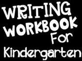 Writing Workbook for Kindergarten