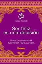 Ser Feliz Es Una Decisi n