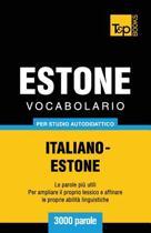 Vocabolario Italiano-Estone Per Studio Autodidattico - 3000 Parole