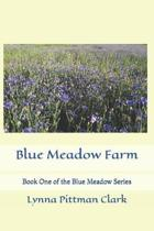 Blue Meadow Farm: Book One of the Blue Meadow Series
