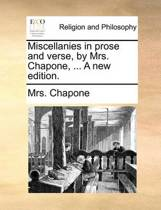 Miscellanies in Prose and Verse, by Mrs. Chapone, ... a New Edition