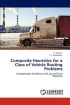 Composite Heuristics for a Class of Vehicle Routing Problems