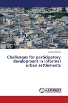 Challenges for Participatory Development in Informal Urban Settlements