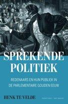 Sprekende politiek. Redenaars en hun publiek in de parlementaire gouden eeuw