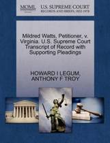Mildred Watts, Petitioner, V. Virginia. U.S. Supreme Court Transcript of Record with Supporting Pleadings