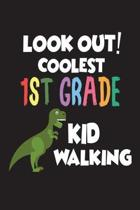Look Out! Coolest 1st Grade Kid Walking