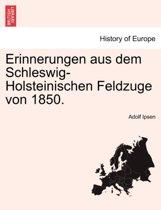 Erinnerungen Aus Dem Schleswig-Holsteinischen Feldzuge Von 1850.