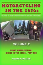 Motorcycling in the 1970s The story of biking's biggest, brightest and best ever decade Volume 2:
