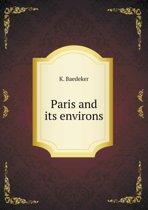 Paris and Its Environs