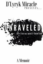 Unraveled: How I lost my mind & found God