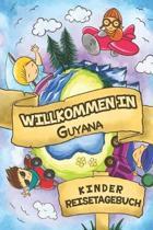 Willkommen in Guyana Kinder Reisetagebuch: 6x9 Kinder Reise Journal I Notizbuch zum Ausf�llen und Malen I Perfektes Geschenk f�r Kinder f�r den Trip n