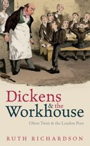 Dickens and the Workhouse:Oliver Twist and the London Poor