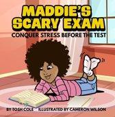 Maddie's Scary Exam