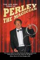 The Life and Times of Perley the Magician