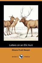 Letters on an Elk Hunt (Dodo Press)