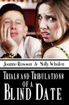 Trials and Tribulations of a Blind Date