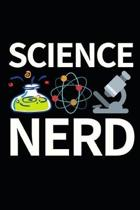 Science Nerd: Funny Scientist Notebook/Journal (6'' X 9'') Great Thank You Gift For Scientists