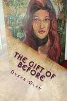 The Gift of Before