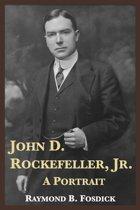 John D. Rockefeller, Jr.: A Portrait