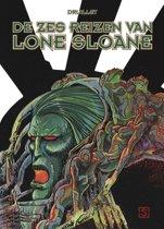 LONE SLOANE 1 - De zes reizen van Lone Sloane