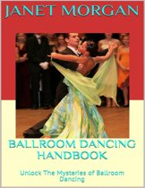 Ballroom Dancing Handbook: Unlock the Mysteries of Ballroom Dancing
