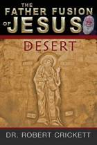 The Father Fusion of Jesus_desert
