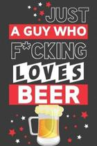 Just a Guy Who F*cking Loves Beer: Funny Beer Gifts for Dad... Red & Black Paperback Notebook or Journal