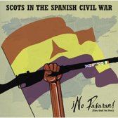 No Pasaran. Scots In The Spanish Ci