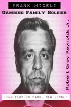 Frank Miceli Gambino Family Soldier From Elmwood Park, New Jersey