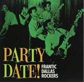 Party Date! Frantic Dallas Rockers