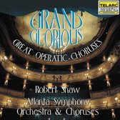 Grand & Glorious - Great Operatic Choruses / Robert Shaw