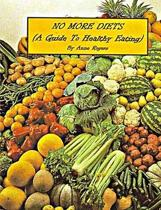 NO MORE DIETS ( A Guide to Healthy Eating)